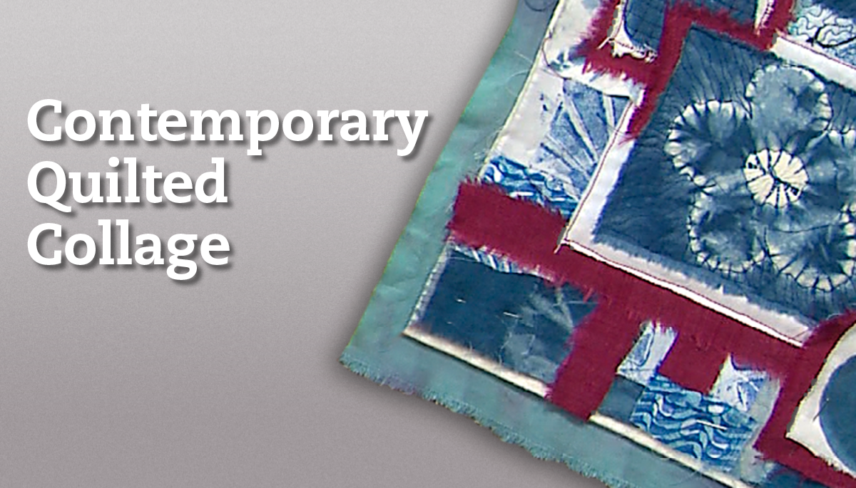 Contemporary Quilted Collage National Quilters Circle