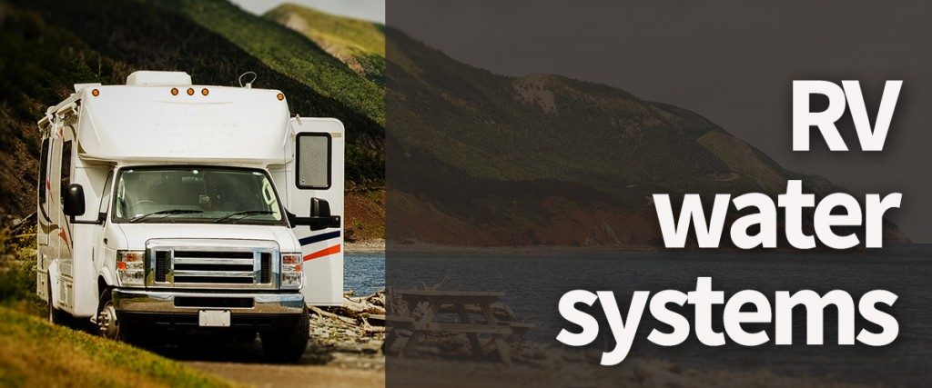 Understanding and Using RV Water Systems