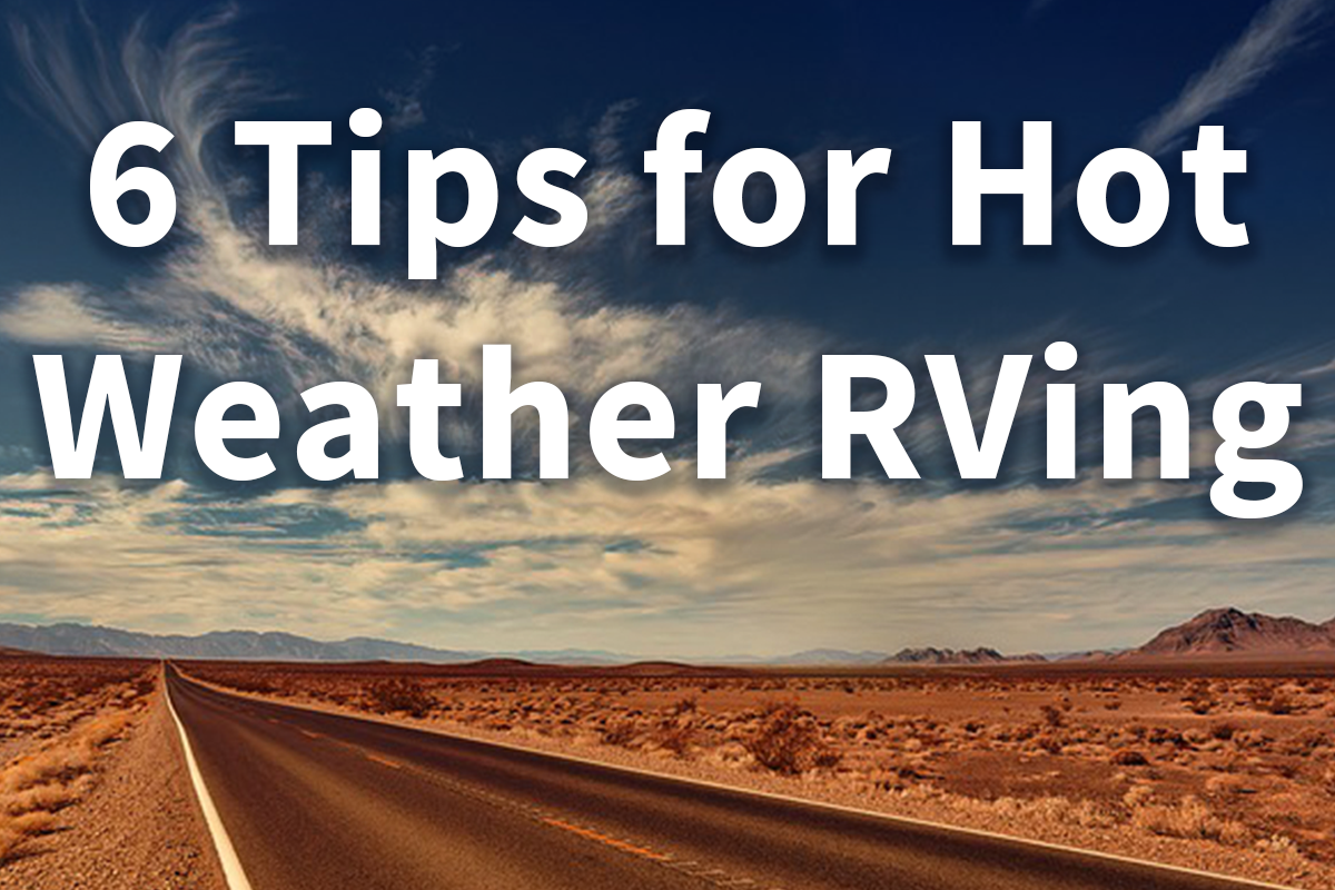 6 Tips for Hot Weather RVing
