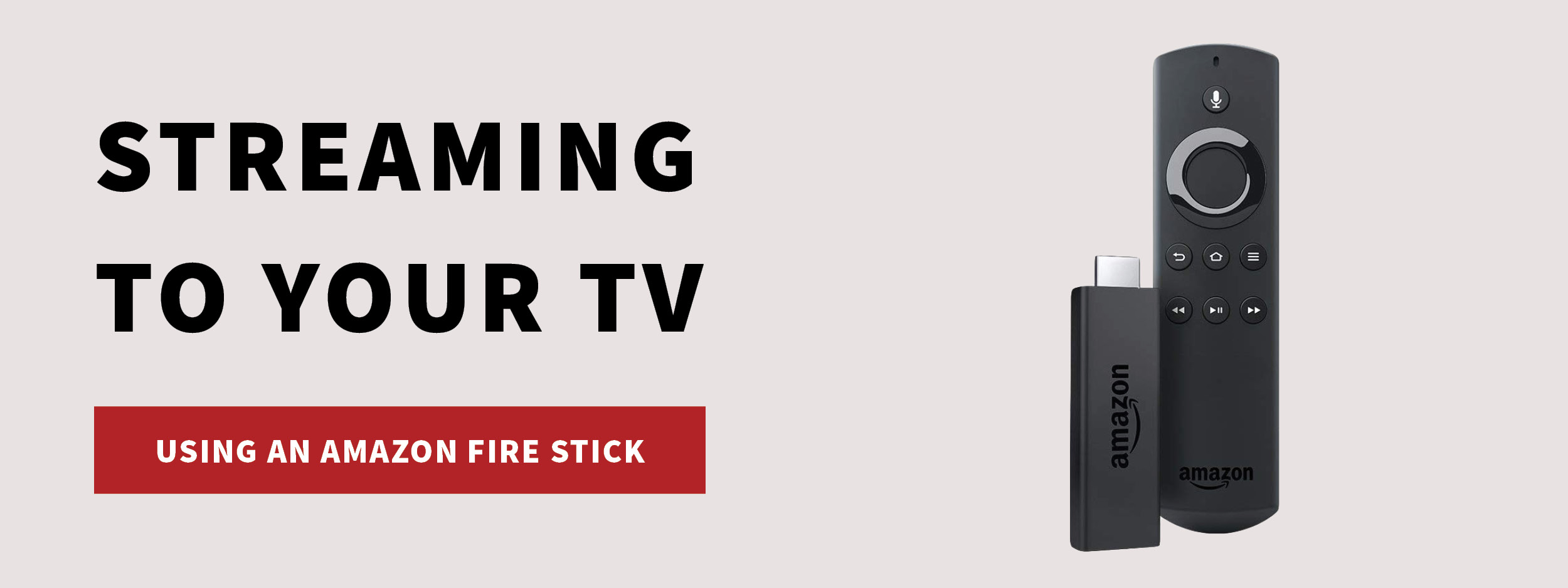 Stream using Amazon Fire TV