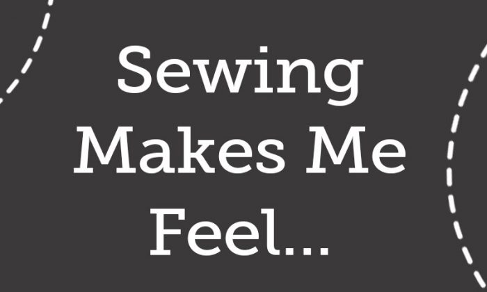 How Does Sewing Make You Feel?