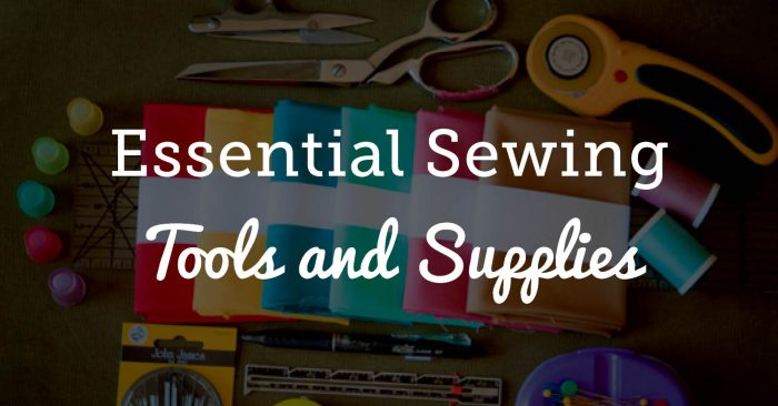 Essential Sewing Tools and Supplies