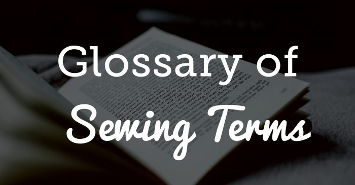 Glossary of Sewing Terms