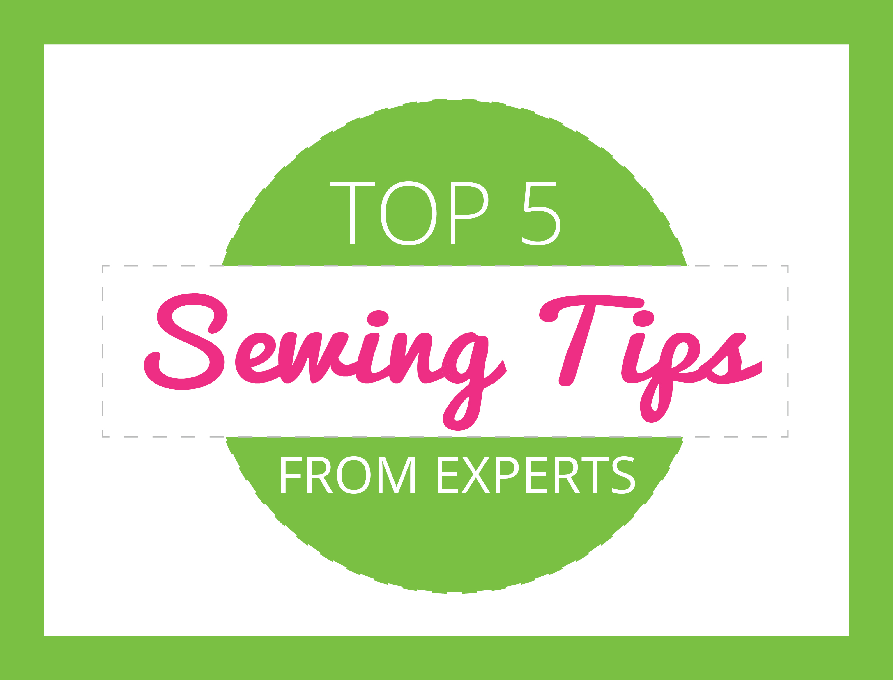 Top 5 Sewing Tips from the Experts