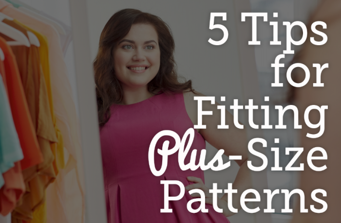 5 tips for fitting plus-size patterns