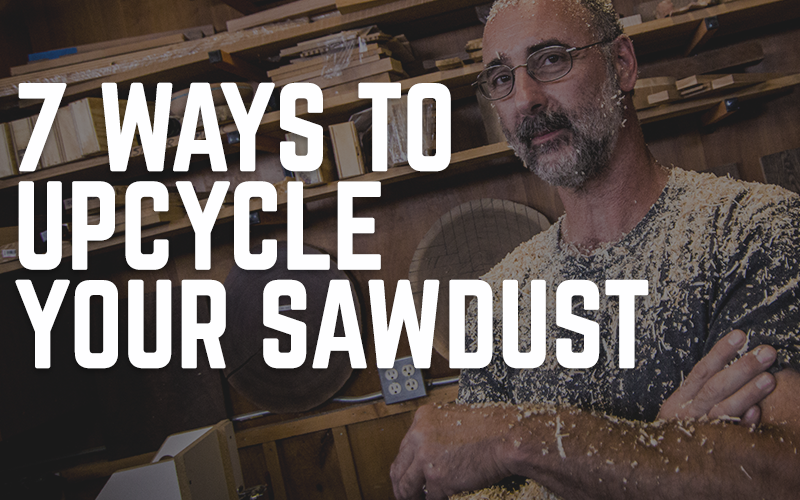 7 ways to upcycle your sawdust