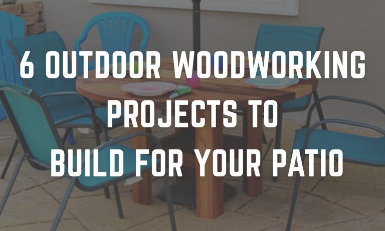6 Outdoor Woodworking Projects to Build for Your Patio