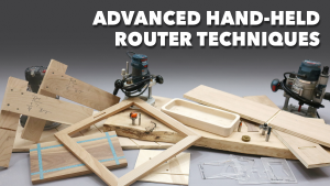 Advanced Hand-Held Router Techniques Class