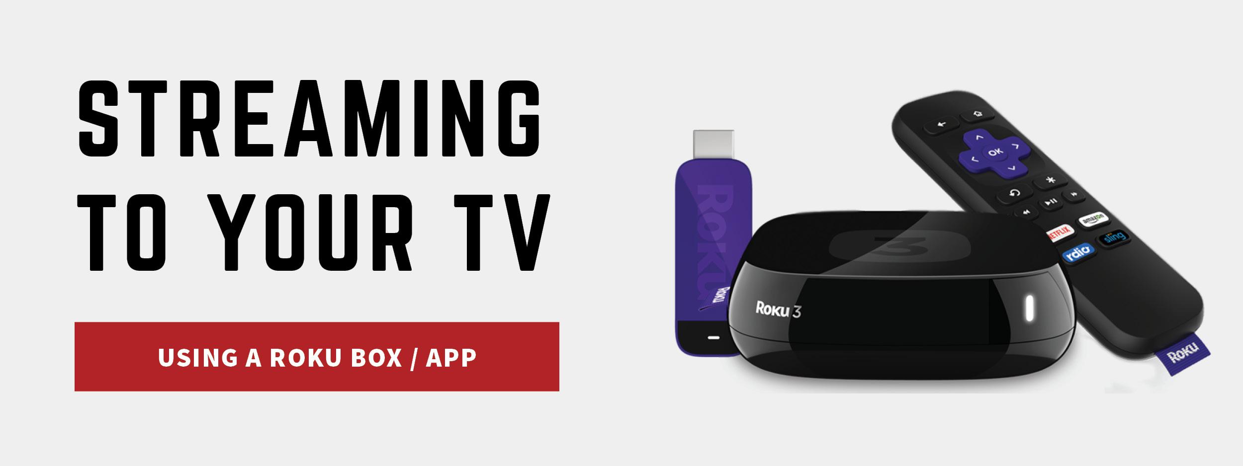 Stream using Roku