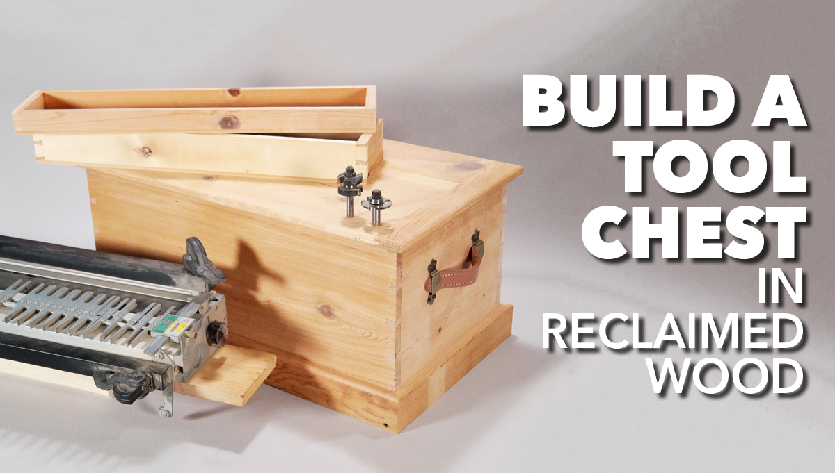 Build a Tool Chest in Reclaimed Wood